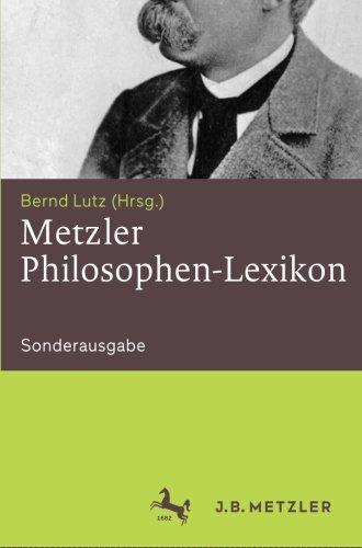 Metzler Philosophen-Lexikon: Von den Vorsokratikern bis zu den Neuen Philosophen