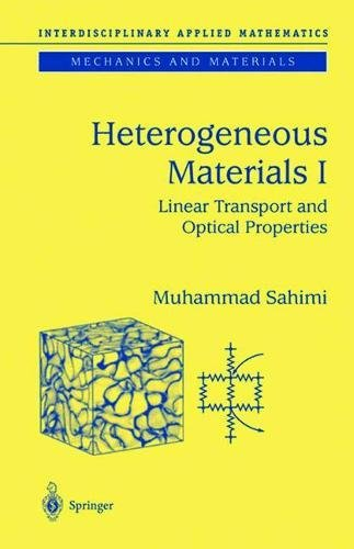 Heterogeneous Materials I: Linear Transport and Optical Properties (Interdisciplinary Applied Mathematics) (v. 1)
