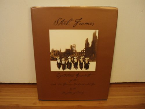 Steel Frames: Eyewitness Accounts of the 1906 San Francisco Earthquake and Fire [A Commemorative Book by the Daughters of - Frames Wilkinsons