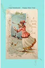 Your Notebook! Happy New Year (Volume 18) Paperback