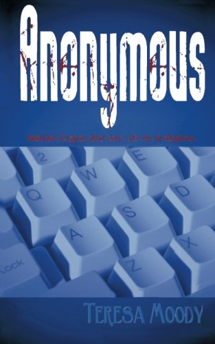Anonymous: Sometimes blogging about your life can be dangerous. PDF