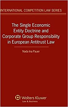Book The Single Economic Entity Doctrine and Corporate Group Responsibility in European Antitrust Law (International Competition Law Series)