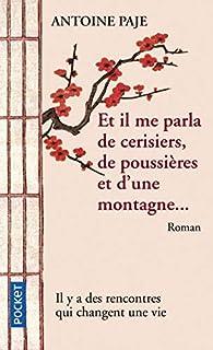 Et il me parla de cerisiers, de poussières et d'une montagne..., Paje, Antoine
