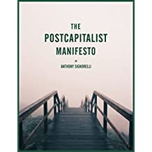 The Postcapitalist Manifesto: How Robots, Digital Products, and Automation Could Give us Basic Income, Meaningful Work, and a Climate Change Solution