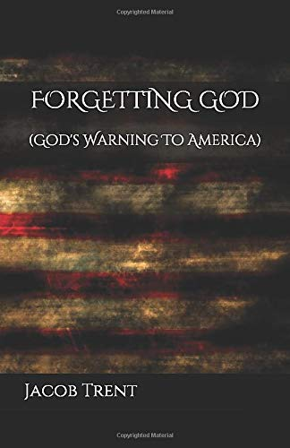 FORGETTING GOD: (Gods Warning To America): Amazon.es: Trent, Jacob W.: Libros en idiomas extranjeros