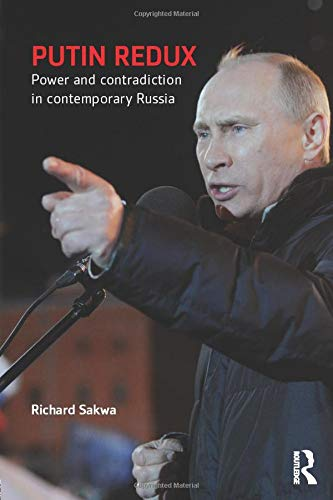 Putin Redux: Power and Contradiction in Contemporary Russia by Routledge
