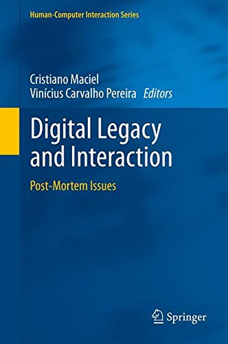 Digital Legacy and Interaction: Post-Mortem Issues (Human–Computer Interaction Series)