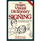 The Perigee Visual Dictionary of Signing, Rod R. Butterworth and Mickey Flodin, 0399516956