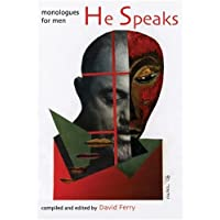 He Speaks: Monologues for Men