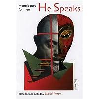 He Speaks: Monologues for Men