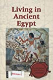 Exploring Cultural History - Living in Ancient Egypt (paperback edition)