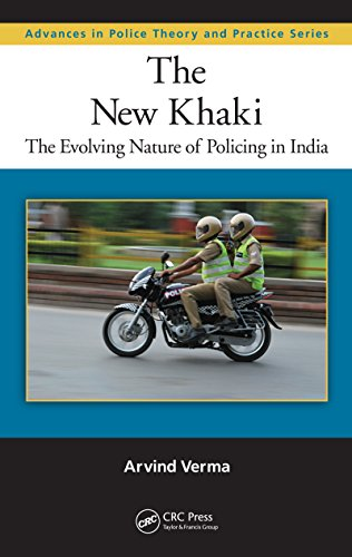 The New Khaki: The Evolving Nature of Policing in India (Advances in Police Theory and Practice)