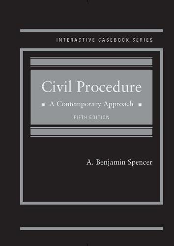 Civil Procedure, A Contemporary Approach (Interactive Casebook Series) by West Academic Publishing