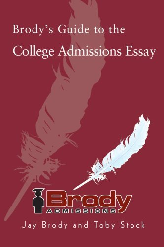 Brody's Guide to the College Admissions Essay by Jay Brody (2005-05-19)