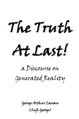 Download The Truth At Last!: a Discourse on Generated Reality PDF