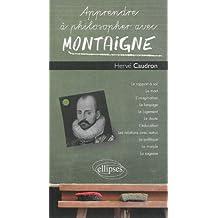 Apprendre a Philosopher Avec Montaigne