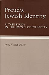 Freud's Jewish Identity: A Case Study in the Impact of Ethnicity (Sara F. Yoseloff Memorial Publications in Judaism and Jewish Affairs)