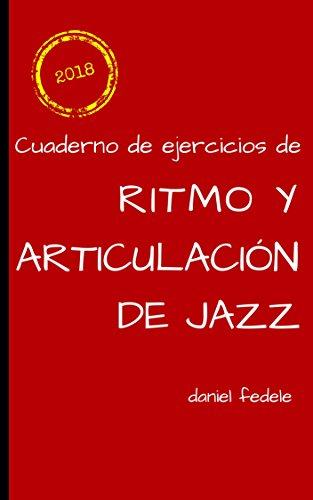 Cuaderno de ejercicios de ritmo y articulación de jazz: guía práctica para tocar con swing (Cuadernos de lenguaje del...