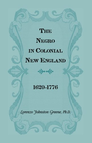 The Negro in Colonial New England 1620-1776 pdf epub