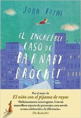 [ El Increible Caso de Barnaby Brocket=The Incredible Case of Barnaby Brocket (Spanish) - by Boyne, John (Author)  Mar-2013 Paperback ]: John Boyne: ...