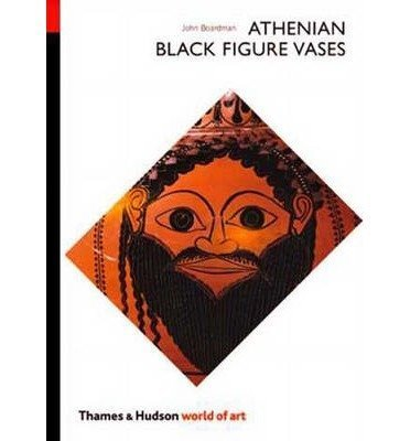 Athenian Black Figure Vases by John Boardman (1974-05-03)
