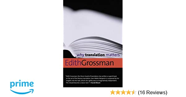 Why translation matters why x matters series edith grossman why translation matters why x matters series edith grossman 9780300171303 amazon books fandeluxe Gallery