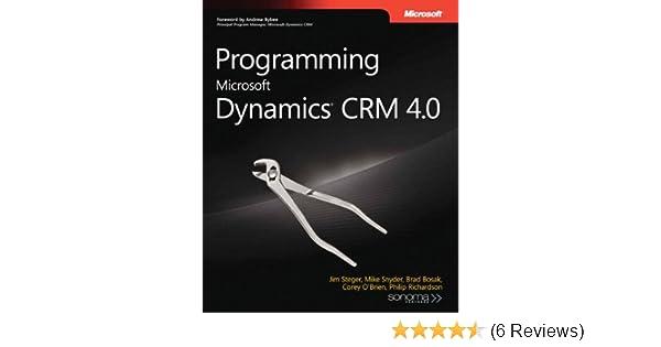Programming Microsoft Dynamics® CRM 4 0 (Developer Reference