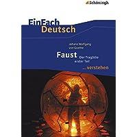 EinFach Deutsch ... verstehen / Interpretationshilfen: EinFach Deutsch ... verstehen: Johann Wolfgang von Goethe: Faust I
