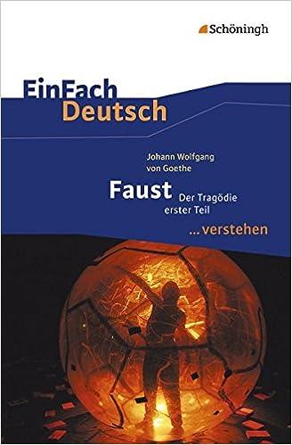Einfach Deutsch Verstehen Johann Wolfgang Von Goethe Faust I