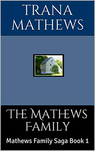 The Mathews Family: Mathews Family Saga Book 1 by [Mathews, Trana]