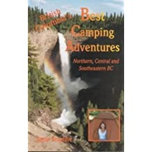 BC's Best Camping Adventures: Northern, Central, and Southeastern BC by Jayne Seagrave (2010-01-01)