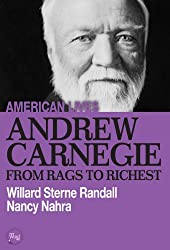 Andrew Carnegie: From Rags to Richest (American Lives)