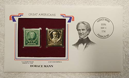 Horace Mann - Great Americans - Postage Stamp (1940) & 22kt Golden Replica Stamp plus Info Card - Postal Commemorative Society, 2001 - Public Education, Father of the Common Schools, Founder of the First State Teachers' College