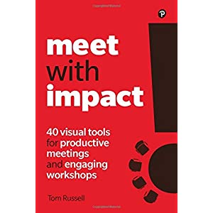 Meet with Impact: 40 visual tools for productive meetings and engaging workshops Paperback – 8 Nov. 2019