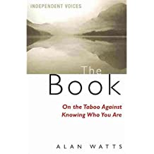 The Book: On the Taboo Against Knowing Who You Are (Paperback) By (author) Alan Watts
