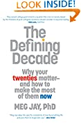 #7: The Defining Decade: Why Your Twenties Matter--And How to Make the Most of Them Now