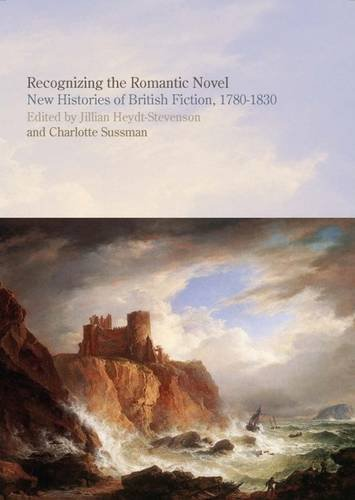 Recognizing the Romantic Novel: New Histories of British Fiction, 1780-1830 (Liverpool English Texts and Studies)
