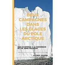 DEUX CAMPAGNES DANS LES GLACES DU PÔLE ARCTIQUE (French Edition)