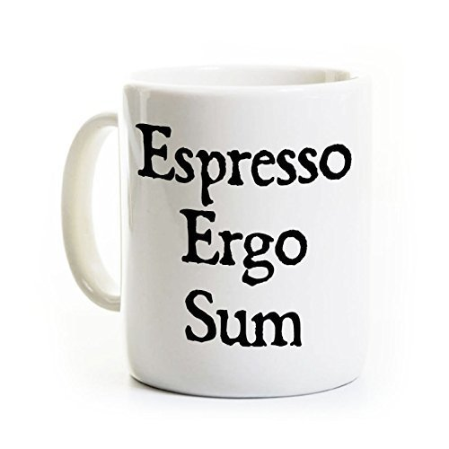 Latin Philosophy Coffee Mug - Espresso Ergo Sum