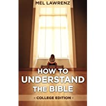 How to Understand the Bible: College Edition