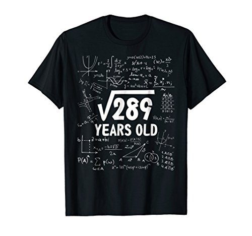 17th Birthday Square Root of 289 17 Yrs Years Old Shirt Gift (Birthday Gifts For 17 Year Old Daughter)