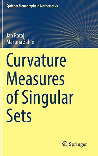 Curvature Measures of Singular Sets (Springer Monographs in Mathematics)