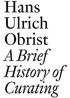 Amazon inside the white cube the ideology of the gallery space a brief history of curating by hans ulrich obrist documents fandeluxe Gallery