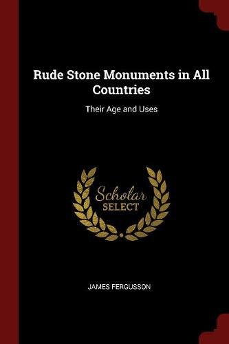 Rude Stone Monuments in All Countries: Their Age and Uses pdf epub