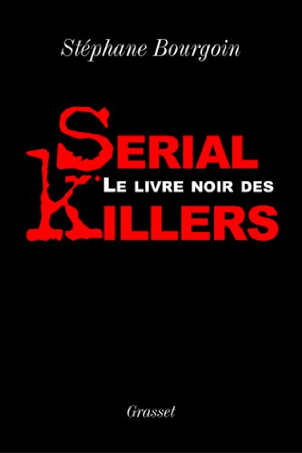 Amazon Com Le Livre Noir Des Serial Killers Documents