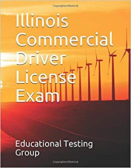 Illinois Commercial Driver License Exam: Educational Testing Group