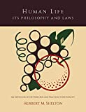Human Life Its Philosophy and Laws; An Exposition