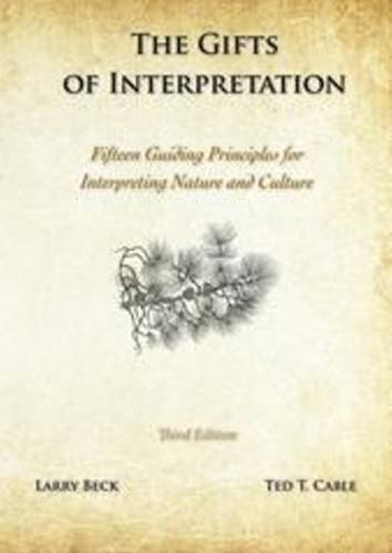 The Gifts Of Interpretation Fifteen Guiding Principles For Interpreting Nature And Culture 3rd Edition