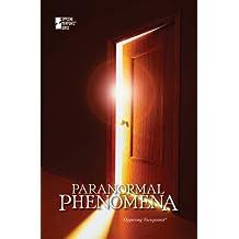 Paranormal Phenomena (Opposing Viewpoints)