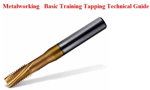 Metalworking Basic Training Tapping Technical Guide: Basic Tapping Training